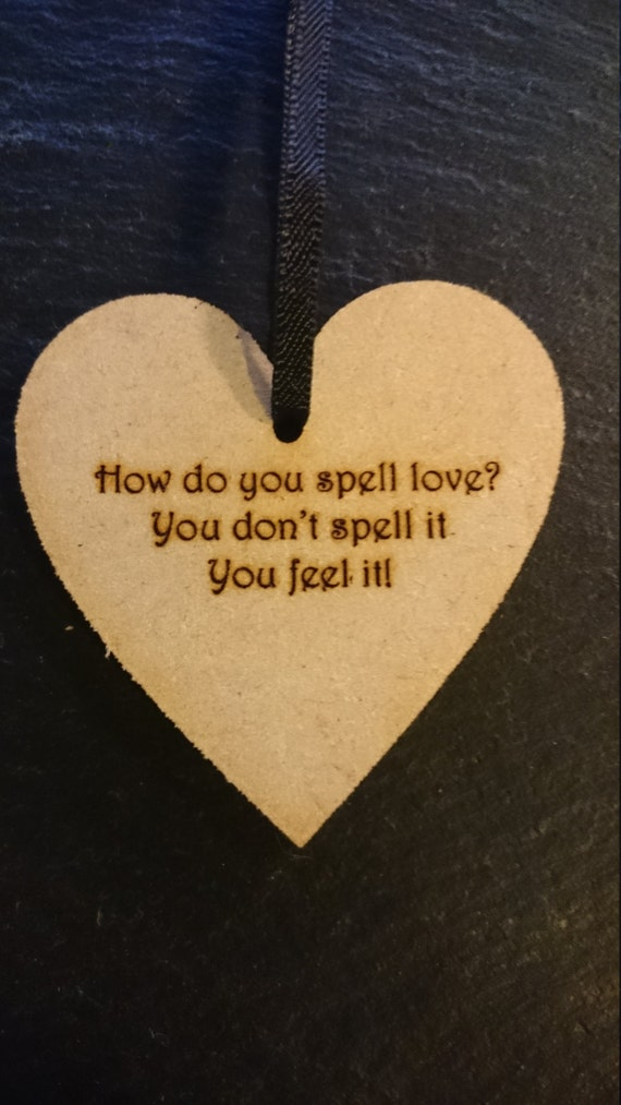 How Do You Spell Love You Don 39 T Spell It You Feel It