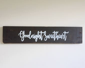 Goodnight Sweetheart Wooden Sign - Reclaimed Wood Sign - Wooden Home Decor - Nursery Wall Decor - Rustic Home Decor - Rustic Bedroom Decor