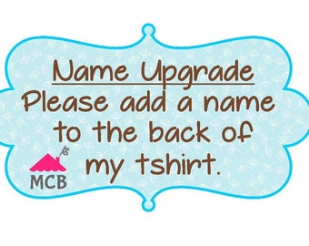 Name Upgrade - Add Name to my Tshirt Order