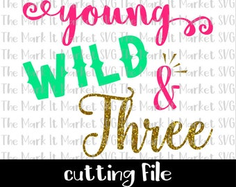 Young, Wild & Three SVG/DXF cutting file