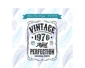 Vintage Birth Year - Digital Download - SVG Cut Files - EPS Cut Files - Cameo Cut File - Cricut Cut File - Aged Perfection - HTV File