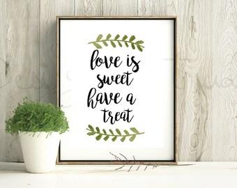 Love is sweet have a treat, digital print, dessert bar sign, dessert table sign, dessert table print, wedding sign,wedding print,DIY wedding