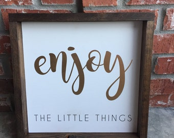 Enjoy the little things (wood sign)
