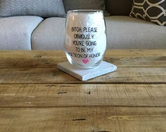 Matron of honor wine glass. Matron of honor gift. Matron of honor ask gift. Asking matron of honor. Will you be my matron of honor.