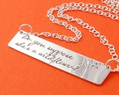 Alice in Wonderland Necklace - Do You Suppose She's A Wildflower - Silver Bar Necklace - Nerdy Book Lover Necklace - Hand Stamped Necklace