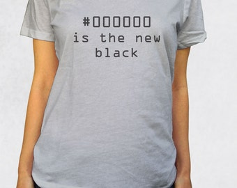 Ladies' Scoop Tee - #000000 Is The New Black Shirt - Sizes XS-S-M-L-XL-2XL - Hex Code Engineer STEM Coding Html Xml Tshirt Womens Clothing