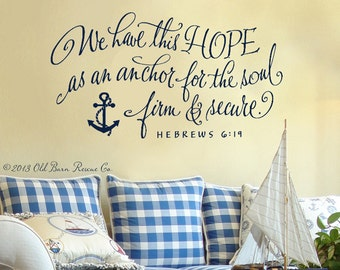Hope Wall Quote - We have this hope as an anchor for the soul - Hebrews 6:19 - Christian Decor - Scripture Wall Decal