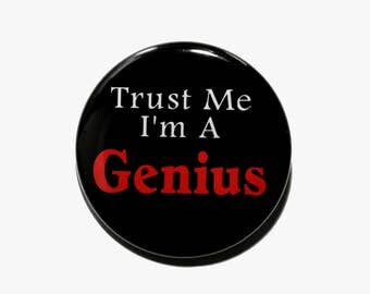 Trust Me I'm A Genius - Pinback Button Badge 1 1/2 inch 1.5 - Keychain Magnet or Flatback