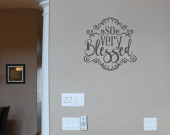 So Very Blessed wall decal, family wall quotes, home wall art, inspirational quote, photo wall, gratitude, thankful vinyl lettering (HB2002)