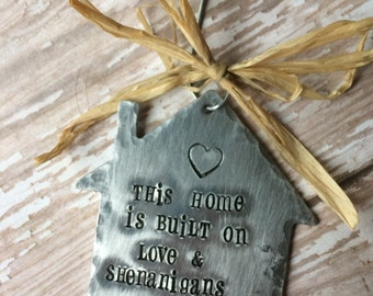 Hand Stamped Rustic Christmas Ornament - First House, Built on Love And Shenanigans By Inspired Jewelry Designs