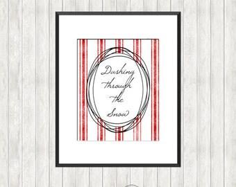 Ticking Stripe Dashing through the Snow - Christmas printable Wall Art - Farmhouse style decor