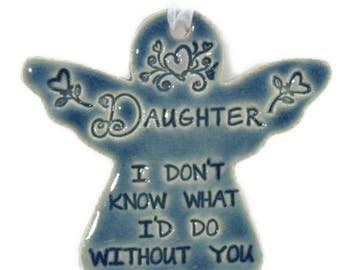 Daughter gift Christmas gift for Daughter Christmas ornament for Daughter angel ornaments Daughter I Don't Know What I'd Do Without You