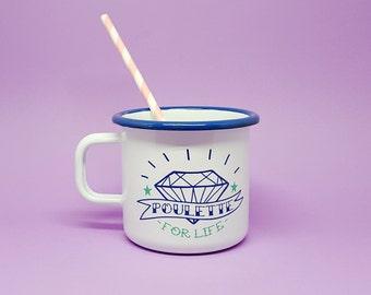 "Retro enamel mug ""Poulette For Life"""