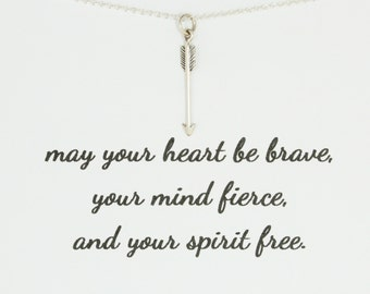 may your heart be brave, your mind fierce and your spirit free Necklace- Graduation Gift, Journey, Quote, Friendship, Sterling Silver Arrow