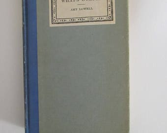 What's O'clock Amy Lowell Vintage Poetry Book Antique Books 1925 The Riverside Press Houghton Mifflin East West North South of a Man Prme