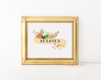 Beloved- Printable Quote, Affirmation, Printable Intention, Wall Art, Printable Gift, Digital Download, Print, Digital Print