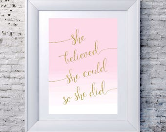 She believed she could so she did, PRINTABLE art, Inspirational wall art, Motivational wall decor, Gift for her, Congratulations gift, Quote