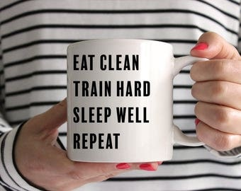 Eat Clean, Train Hard, Eat Well, Repeat Ceramic Mug