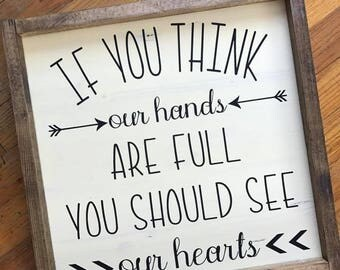 If you think our hands are full/Hands full sign