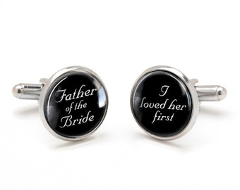 Father of the Bride Cufflinks - I Loved Her First - Bride to Dad Gift - Wedding Gift for Dad - Men's Wedding Accessories