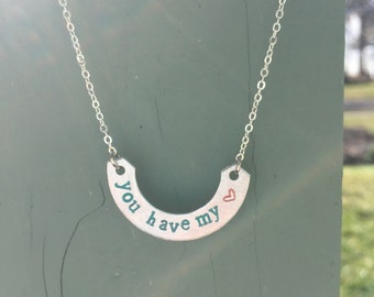 You Have My Heart Hand Stamped Necklace