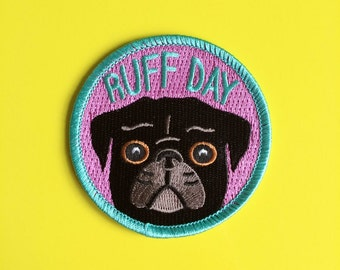 Pug Iron On Patch, Black Pug Patch, Dog Patch, Funny Embroidered Patch, Ruff Day Patch, Pug Embroidered Patch, Funny Pug Badge, Cute Dog