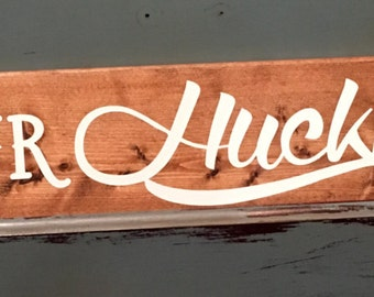 I'm Your Huckleberry Wooden Sign