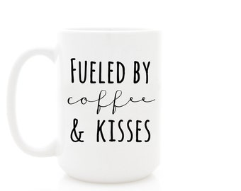 Fueled by Coffee & Kisses. Coffee Mug for Moms. Ceramic Mug for Coffee Lovers, Mom Fuel, and Cuddles.