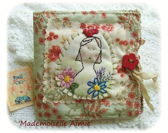 Mademoiselle Aimie - Needlebook, Pinkeep, patchwork, primitive hand drawn, hand embroidered in Australia