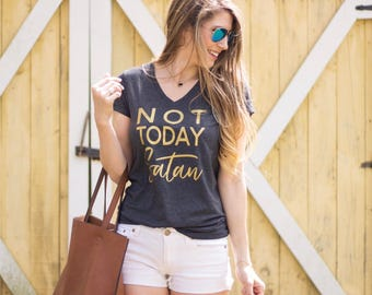 Not Today Satan VNeck Short Sleeve Shirt - V NeckShort Sleeve Graphic Tee - Phunny Graphic Unisex Shirt  - Southern Girls Collection design