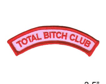 Total B**ch Club Tab Novelty Embroidered Iron On Badge Applique Patch FD