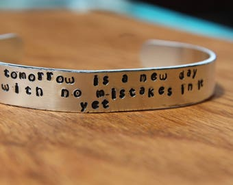 Anne of Green Gables - Tomorrow is a new day with no mistakes in it yet -  Metal Stamped Cuff Bracelet - LM Montgomery