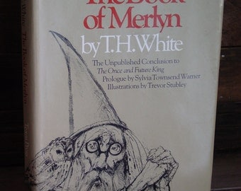The Book Of Merlyn By T. H. White 1970s Vintage Hardcover In Dustjacket Fantasy Classics Literature Once & Future King Arthurian Legends