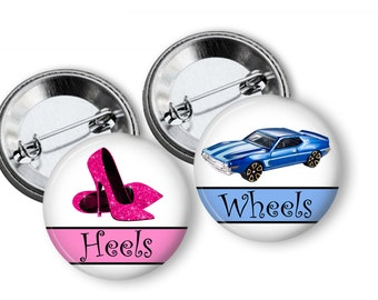 Wheels or Heels Gender Reveal Party Favors 2.25 inch Pinback Buttons Team Buttons Team Pins Team Badges