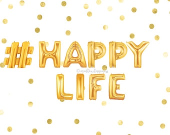 Happy Life, Wedding Balloons, Birthday Balloons, Hen Party, Bachelorette Party, Engagement Decor, New Baby, Celebration, Graduation, Gold