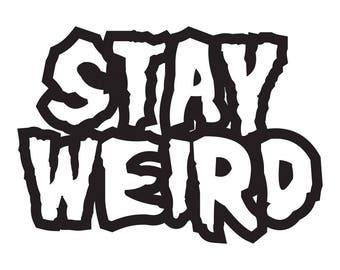 Stay Weird Vinyl Sticker