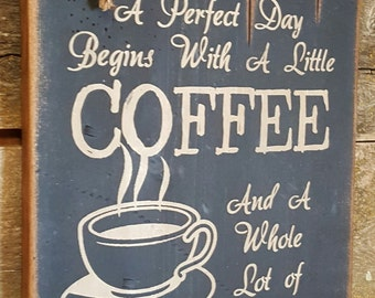 A Perfect Day Begins With A Little Coffee And A Whole Lot Of Jesus! Rustic, Antiqued, Religious, Western, Wooden Sign