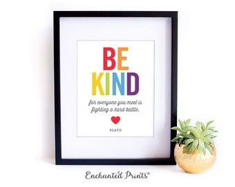Be Kind, for everyone you meet is fighting a hard battle - Plato - Printable art wall decor, Inspirational quote poster - Instant Download