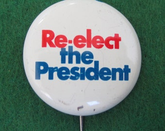 Vintage 1972 Re-Elect The President Richard Nixon Campaign Pin Back Button - Free Shipping