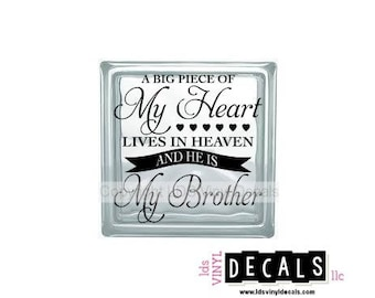 A Big Piece Of My Heart Lives in HEAVEN and HE IS My Brother - Memorial Vinyl Lettering for Glass Blocks