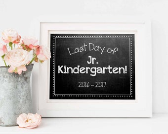Last Day of School Chalkboard Sign / Jr. Kindergarten / Last Day of School / Back to School Sign / 8.5x11 DIGITAL Printable JPEG White