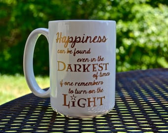 Happiness can be found even in the darkest of times coffee mug, Harry Potter book quotes coffee mug, tea mug