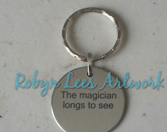 The Magician Longs To See Engraved Stainless Steel Disc Keyring on Silver Split Ring. Twin Peaks, Quote, Costume, Cult