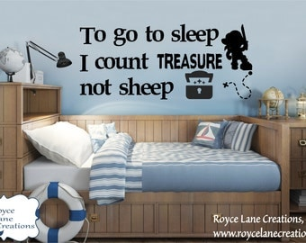 Pirate Decal- To Go To Sleep I Count Treasure-Children's Wall Quote-Pirate Wall Decal-Children's Bedroom Wall Quote-Pirate Bedroom Decor