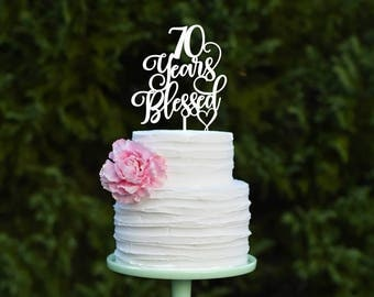 70 Years Blessed Cake Topper - 70th Birthday or Anniversary Cake Topper