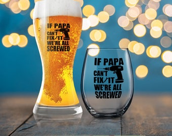 If Papa Can't Fix It We're All Screwed, Funny Gift, Funny Dad Present, Beverage Cold Brew Father, Dad Wine Glass, Dad Beer Glass