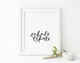 inhale exhale print // hand lettered yoga print // yoga inspirational print // breathe print // yoga inspiration // breathe // relax print