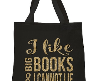 "Bag // Tote // ""I like big books & I cannot lie"""