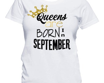 Queens Are Born In September Shirt, Birthday T-Shirt, Birthday Girl Shirt, 21st Birthday, Birthday Shirt, Birthday Girl, Queens are born