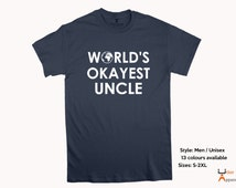 Uncle gift, new uncle gift, uncle birthday gift, worlds okayest uncle t shirt, uncle tee, uncle present, gift from nephew, gift from niece